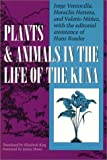 Plants and Animals in the Life of the Kuna (Translations from Latin America Series)