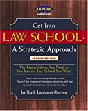 Get Into Law School: A Strategic Approach, Second Edition