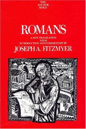 Romans: A New Translation with Introduction and Commentary (The Anchor Yale Bible Commentaries)