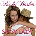 Sassy Lady (       UNABRIDGED) by Becky Barker Narrated by Alexandra G. Haag
