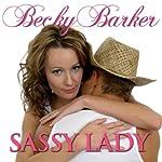 Sassy Lady | Becky Barker