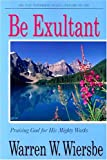 Be Exultant: Praising God for His Mighty Works (The BE Series Commentary) (0781441013) by Wiersbe, Warren W.