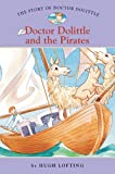 The Story of Doctor Dolittle #5: Doctor Dolittle and the Pirates (Easy Reader Classics)