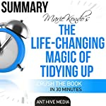 Marie Kondo's The Life Changing Magic of Tidying Up Summary |  Ant Hive Media