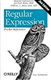 Regular Expression Pocket Reference: Regular Expressions for Perl, Ruby, PHP, Python, C, Java and .NET (Pocket Reference (OReilly))