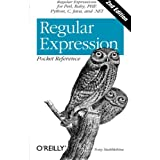 Regular Expression Pocket Reference: Regular Expressions for Perl, Ruby, PHP, Python, C, Java and .NET (Pocket Reference (O'Reilly))by Tony Stubblebine