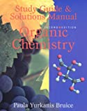 Organic Chemistry Study Guide & Solutions Manual (013889387X) by Bruice, Paula Yurkanis