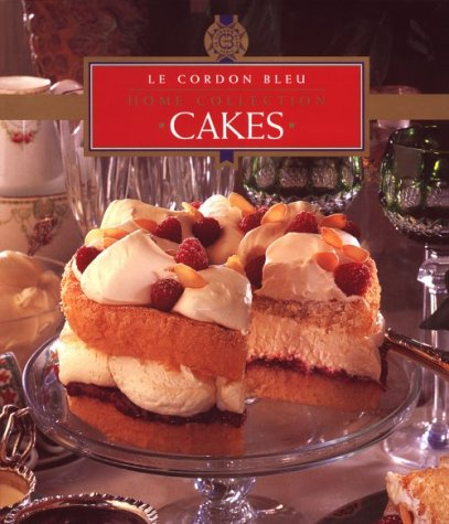Cakes (Le Cordon Bleu Home Collection), Cordon Bleu (School : Paris, France)
