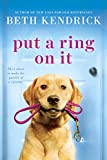 Put a Ring On It (Black Dog Bay Novel)