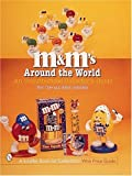 img - for M&M's Around the World: An Unauthorized Collector's Guide (A Schiffer Book for Collectors) book / textbook / text book
