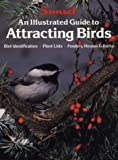 img - for An Illustrated Guide to Attracting Birds book / textbook / text book