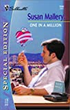 One in a Million (Hometown Heartbreakers) (Silhouette Special Edition, No. 1543) (0373245432) by Mallery, Susan