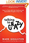 Talking to Crazy: How to Deal with th...