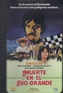 MUERTE EN EL RIO GRANDE -JORGE LUKE