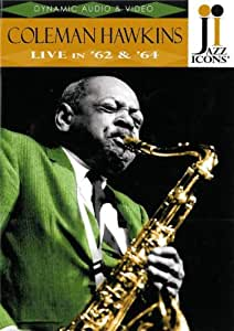 Coleman Hawkins (Two Incredible Coleman Hawkins Concerts From 1962 And 1964) [DVD] [2009]