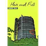 """Herz und Fu�. Romanvon """"Anne Bax"""""""