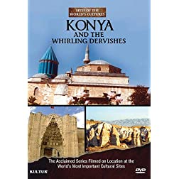 Konya & The Whirling Dervishes - Sites of the World's Cultures