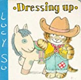 Dressing Up (Lucy Su Board Books) (1856020460) by Su, Lucy