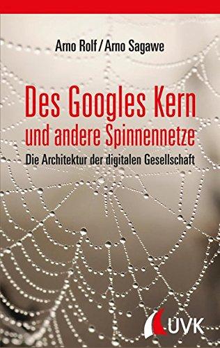 des-googles-kern-und-andere-spinnennetze-die-architektur-der-digitalen-gesellschaft