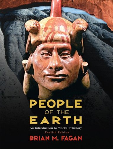 Amazon.com: People of the Earth: An Introduction to World Prehistory (12th Edition) (9780132274081): Brian M. Fagan: Books