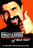 img - for Foley Is Good: And the Real World Is Faker Than Wrestling book / textbook / text book