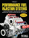 Performance Fuel Injection Systems HP1557: How to Design, Build, Modify, and Tune EFI and ECU Systems.Covers Components, Sensors, Fuel and Ignition ... Tips, Aftermarket ECUs, and EFI Convers