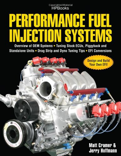 Performance Fuel Injection Systems HP1557: How to Design, Build, Modify, and Tune EFI and ECU Systems.Covers Components, Sensors, Fuel and Ignition Requirements, Tuning the Stock ECU, Piggyback