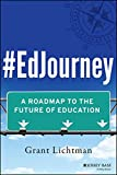 "Grant Lichtman, ""#EdJourney: A Roadmap to the Future of Education"" (Jossey-Bass, 2014)"