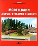 Modellbahn Module - Dioramen - Segmente (AMP - Alba-Modellbahn-Praxis - Spezial) title=