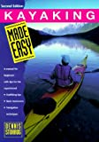Search : Kayaking Made Easy, 2nd: A Manual for Beginners with Tips for the Experienced (Made Easy Series)