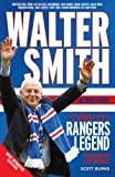 Walter Smith the Ibrox Gaffer: A Tribute to a Rangers Legend