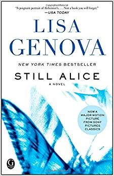 "still alice by lisa genova essay More praise for lisa genova's poignant and illuminating debut novel, still alice ""after i read still alice, i wanted to stand up and tell a."