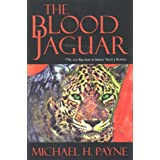 "The Blood Jaguarvon ""Michael H. Payne"""