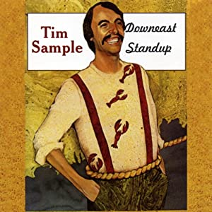 Downeast Standup | [Tim Sample]