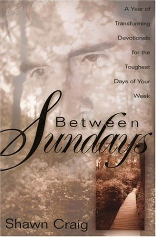 Image for Between Sundays : A Year of Transforming Devotionals for the Toughest Days of Your Week