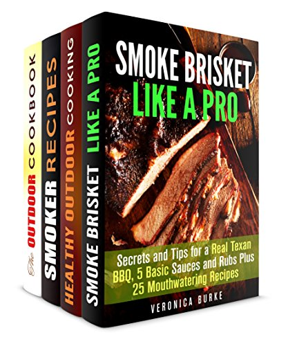 Best BBQ Box Set (4 in 1): Learn How to Smoke Your Brisket, Become a Meat Expert and Real Outdoor Cook with These Amazing Recipes (Camping & Cooking) by Veronica Burke, Erica Shaw
