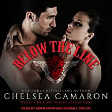 Below the Line: Devil's Due MC, Book 2 Audiobook by Chelsea Camaron Narrated by Aiden Snow, Kendall Taylor