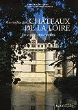echange, troc François Collombet - La route des châteaux de la Loire : La vallée des reines