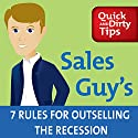 Sales Guy's 7 Rules for Outselling the Recession Audiobook by Jeb Blount Narrated by Jeb Blount