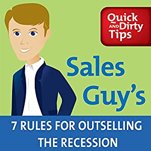 Sales Guy's 7 Rules for Outselling the Recession Audiobook