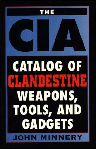 Download Cia Catalog Of Clandestine Weapons Tools And Gadgets Book John Minnery Pdf Adoogsercons