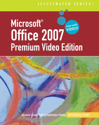 Microsoft® Office 2007 Illustrated: Introductory Premium Video Edition, 1st Edition (Illustrated (Thompson Learning))