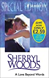 A Love Beyond Words (50th Book) (Harlequin Special Edition) (0373243820) by Sherryl Woods