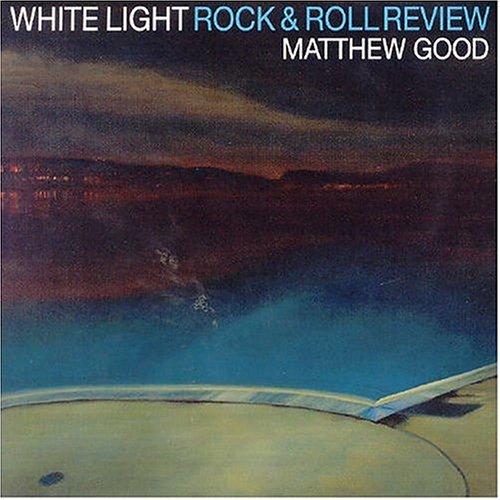 Matthew Good - White Light Rock & Roll Review - Zortam Music