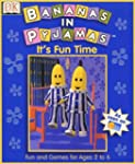 Bananas In Pyjamas: It's Fun Time