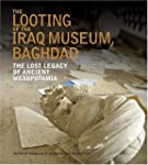 The Looting of the Iraq Museum, Baghd...