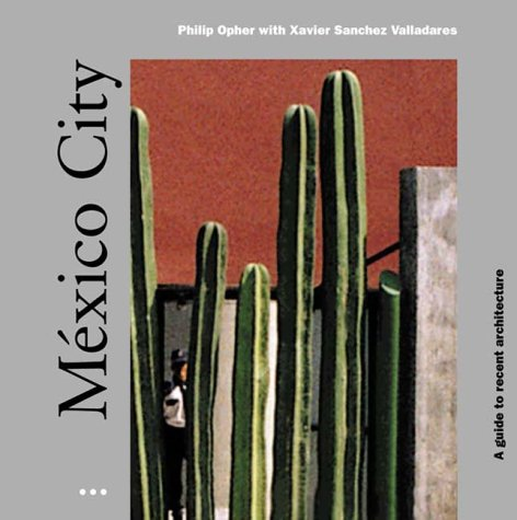 Mexico City: A Guide to Recent Architecture