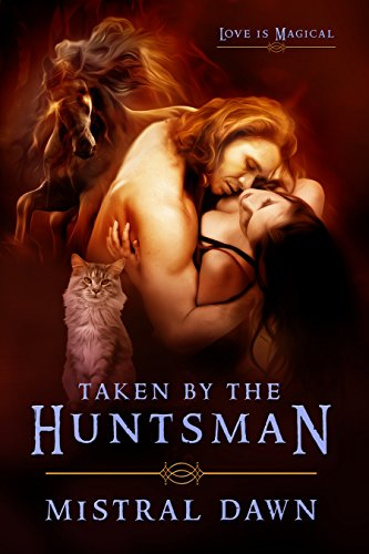 Book: Taken By The Huntsman by Mistral Dawn