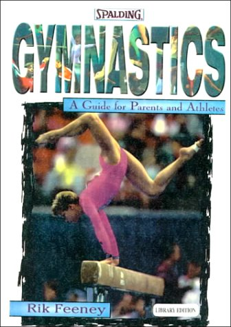 Gymnastics: A Guide for Parents and Athletes