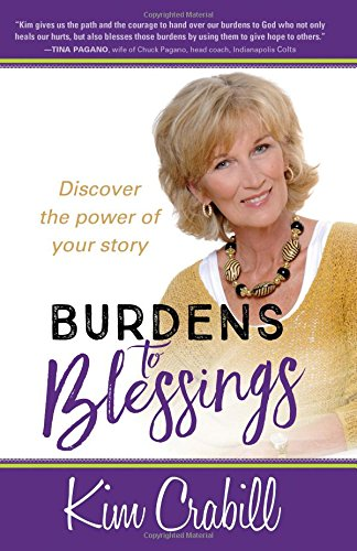 Burdens to Blessings: Discover the Power of your Story